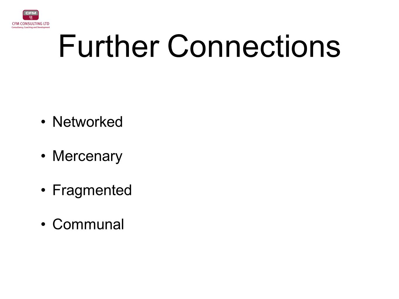 Further Connections Networked Mercenary Fragmented Communal