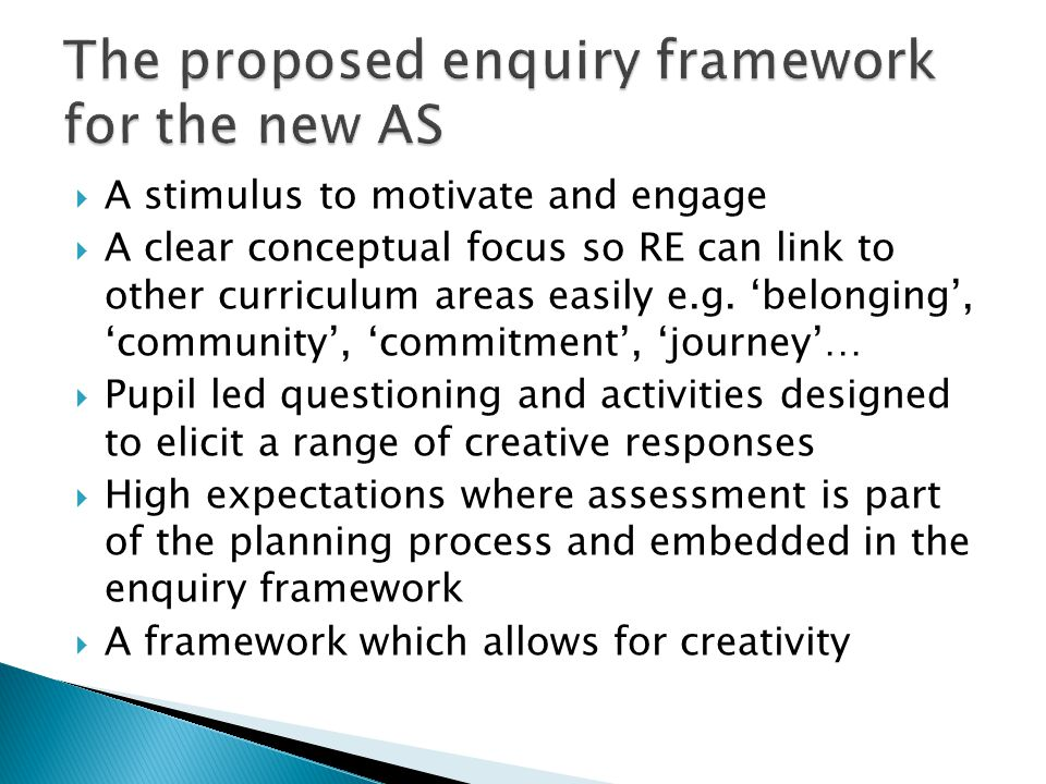  A stimulus to motivate and engage  A clear conceptual focus so RE can link to other curriculum areas easily e.g.