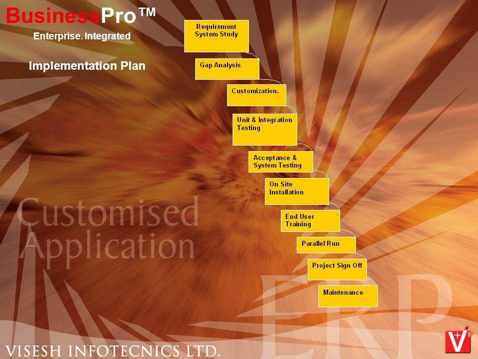 Implementation Plan BusinessPro™ Enterprise. Integrated