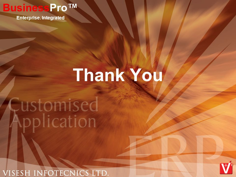 Thank You BusinessPro™ Enterprise. Integrated