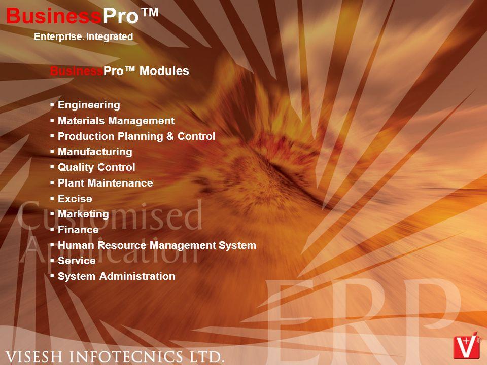 Service  Complain Status  Pending Jobs  Warranty Tracking  Sales Installation  Resource Call Allocation  Resource Utilisation Reporting  Material Analysis vis-à-vis Repair/Scrap BusinessPro™ Enterprise.