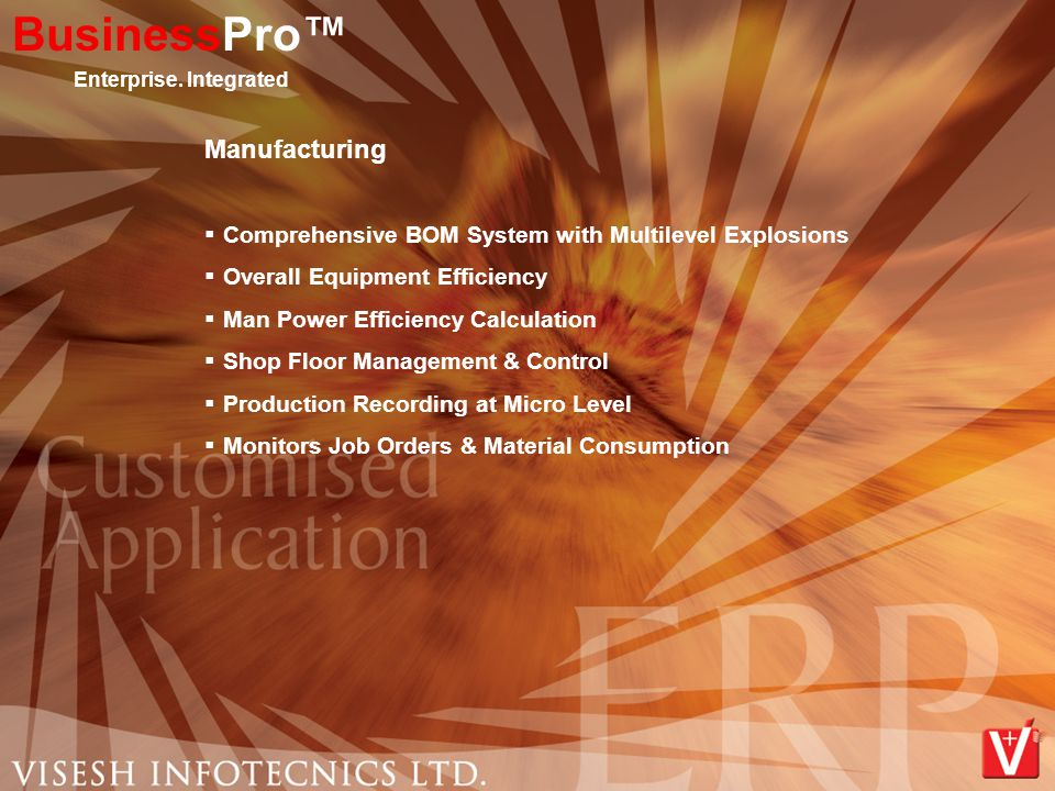Manufacturing  Comprehensive BOM System with Multilevel Explosions  Overall Equipment Efficiency  Man Power Efficiency Calculation  Shop Floor Man
