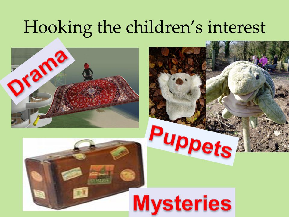 Hooking the children's interest