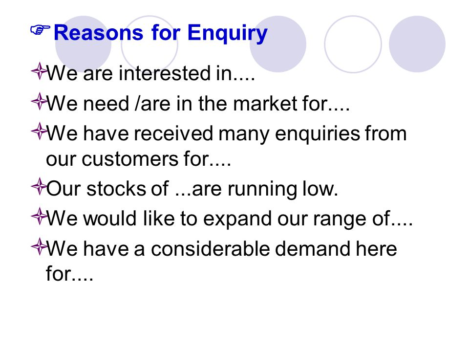  Reasons for Enquiry  We are interested in....  We need /are in the market for....