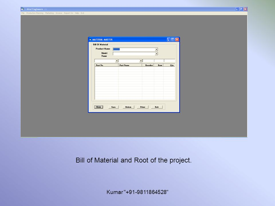 Kumar +91-9811864528 Bill of Material and Root of the project.