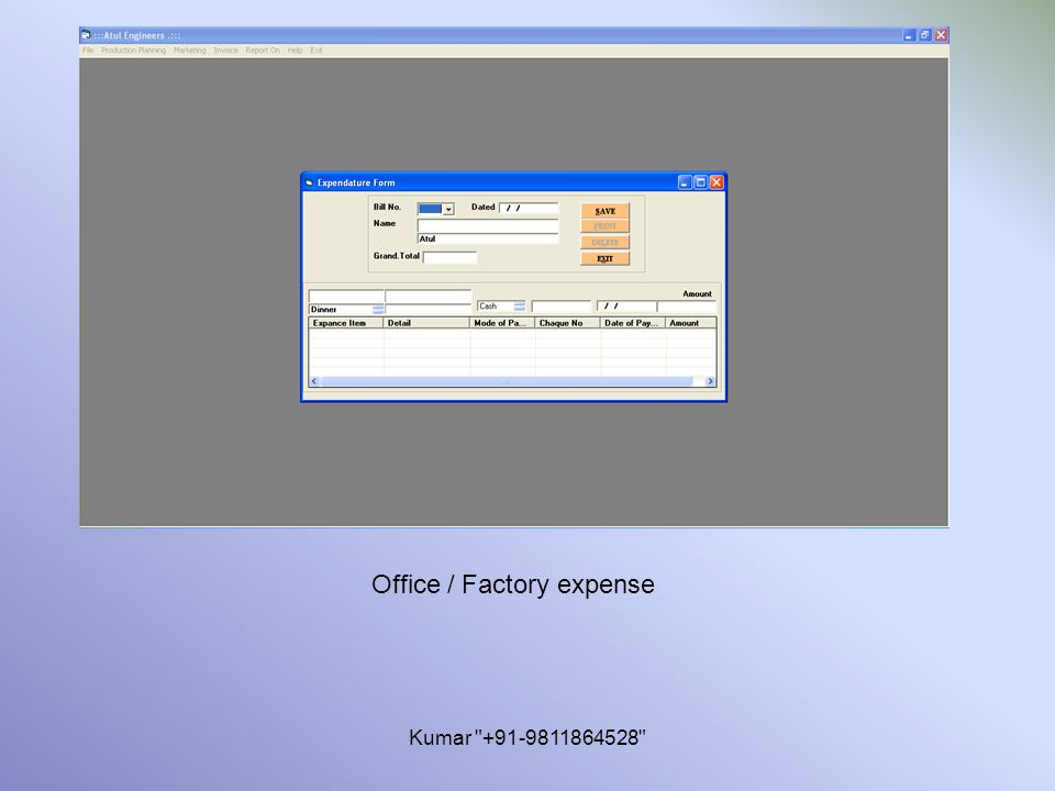 Kumar +91-9811864528 Office / Factory expense