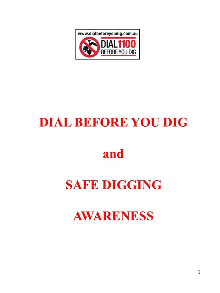1 DIAL BEFORE YOU DIG and SAFE DIGGING AWARENESS