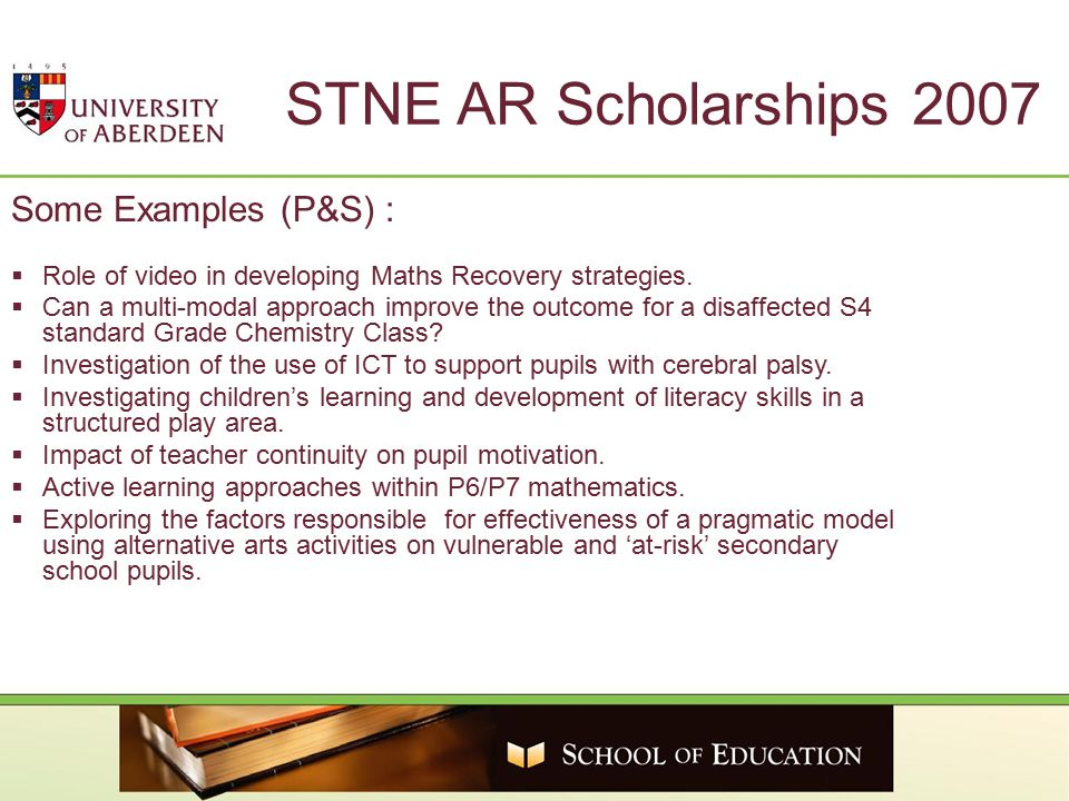 STNE AR Scholarships 2007 Some Examples (P&S) :  Role of video in developing Maths Recovery strategies.