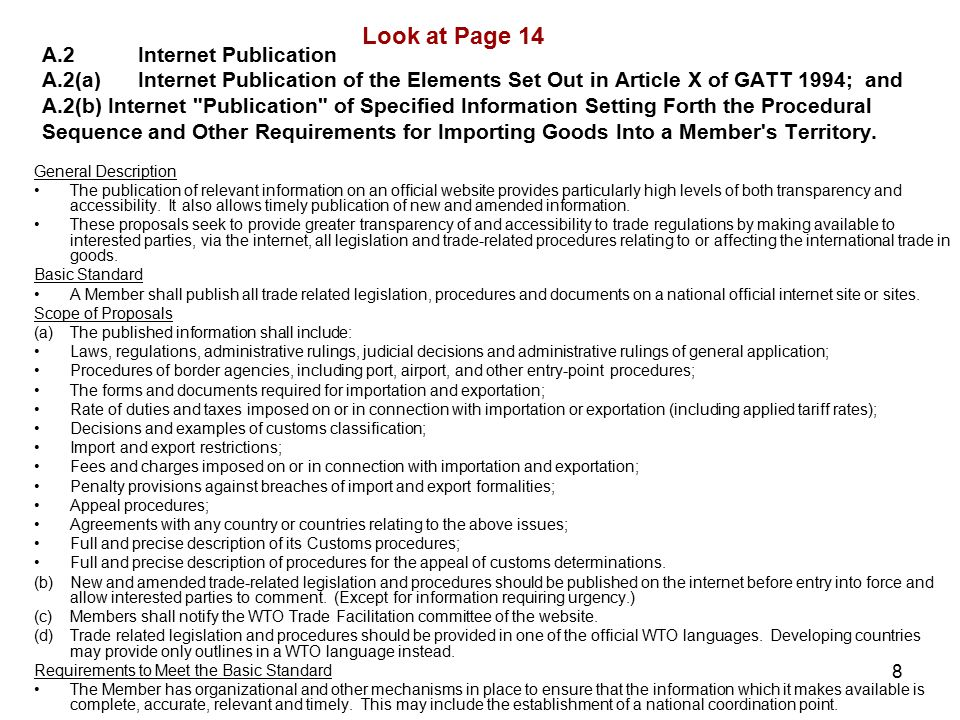 8 A.2Internet Publication A.2(a)Internet Publication of the Elements Set Out in Article X of GATT 1994; and A.2(b) Internet Publication of Specified Information Setting Forth the Procedural Sequence and Other Requirements for Importing Goods Into a Member s Territory.