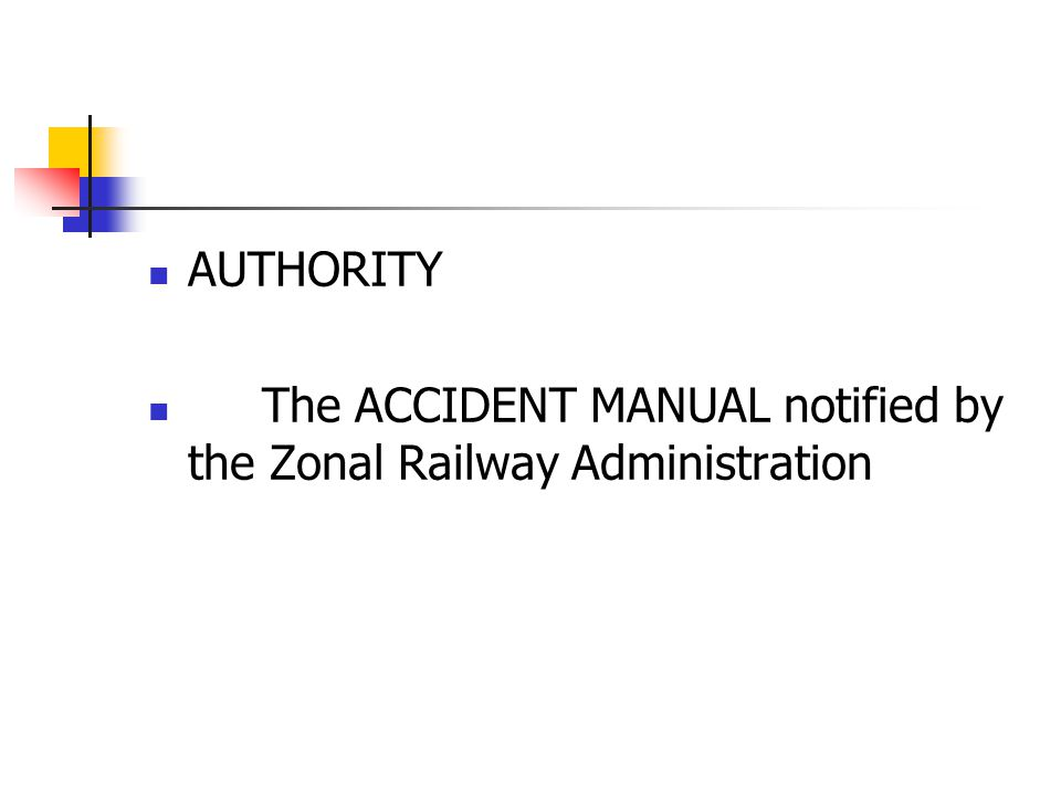 AUTHORITY The ACCIDENT MANUAL notified by the Zonal Railway Administration