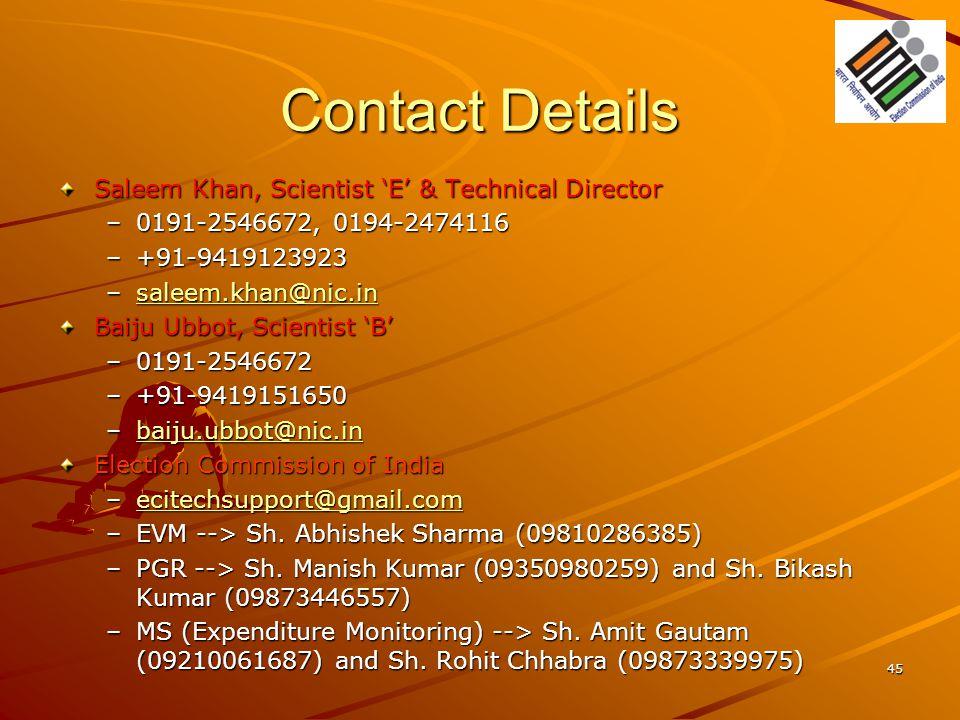 Contact Details Saleem Khan, Scientist 'E' & Technical Director –0191-2546672, 0194-2474116 –+91-9419123923 –saleem.khan@nic.in saleem.khan@nic.in Bai