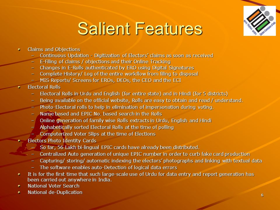 Salient Features Claims and Objections –Continuous Updation - Digitization of Electors' claims as soon as received –E-Filing of claims / objections an