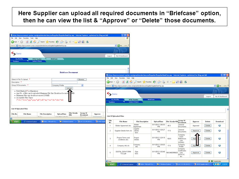 Here Supplier can upload all required documents in Briefcase option, then he can view the list & Approve or Delete those documents.