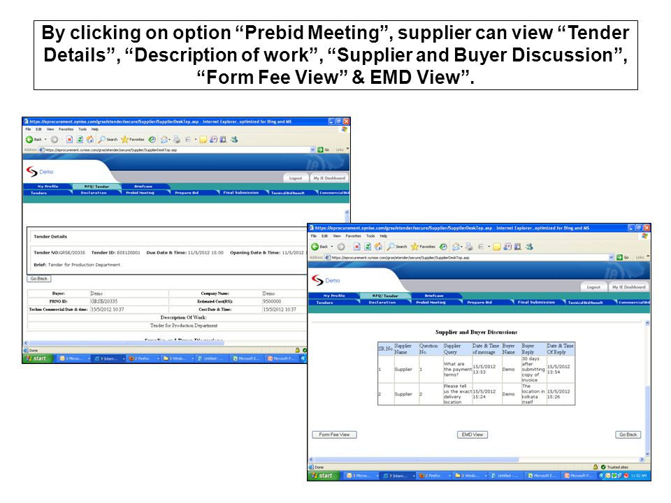 By clicking on option Prebid Meeting , supplier can view Tender Details , Description of work , Supplier and Buyer Discussion , Form Fee View & EMD View .