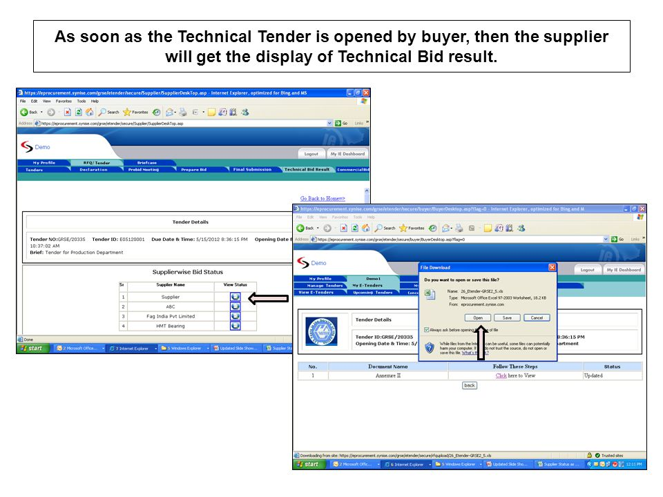 As soon as the Technical Tender is opened by buyer, then the supplier will get the display of Technical Bid result.