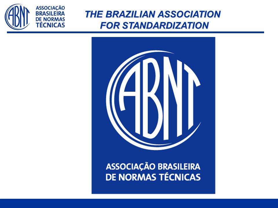 THE BRAZILIAN ASSOCIATION FOR STANDARDIZATION