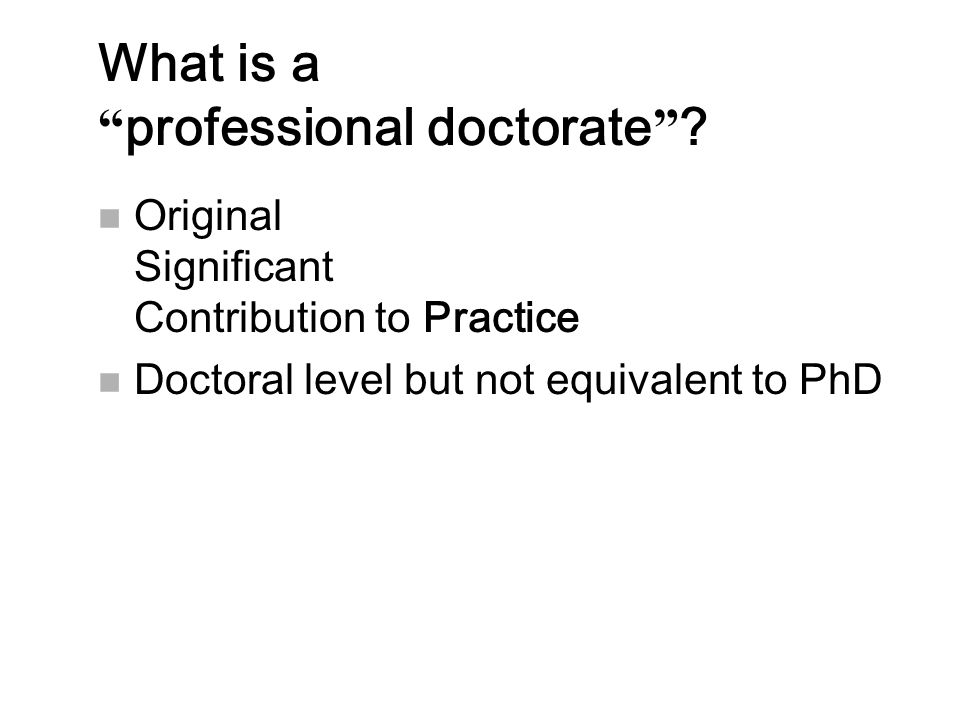 What is a professional doctorate .