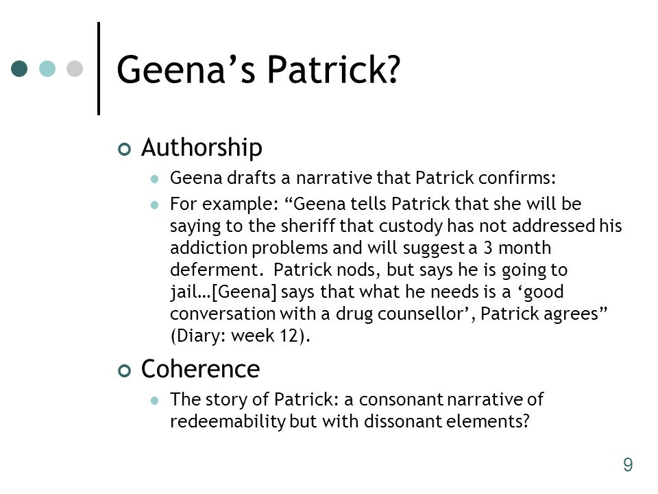 "9 Geena's Patrick? Authorship Geena drafts a narrative that Patrick confirms: For example: ""Geena tells Patrick that she will be saying to the sheriff"