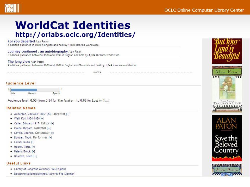 OCLC Online Computer Library Center WorldCat Identities http://orlabs.oclc.org/Identities/