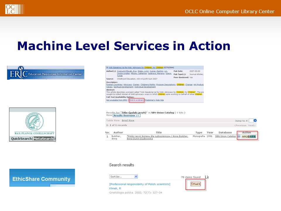 OCLC Online Computer Library Center Machine Level Services in Action