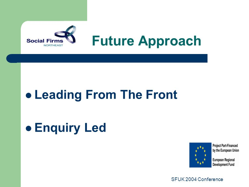 SFUK 2004 Conference Leading From The Front Enquiry Led Future Approach