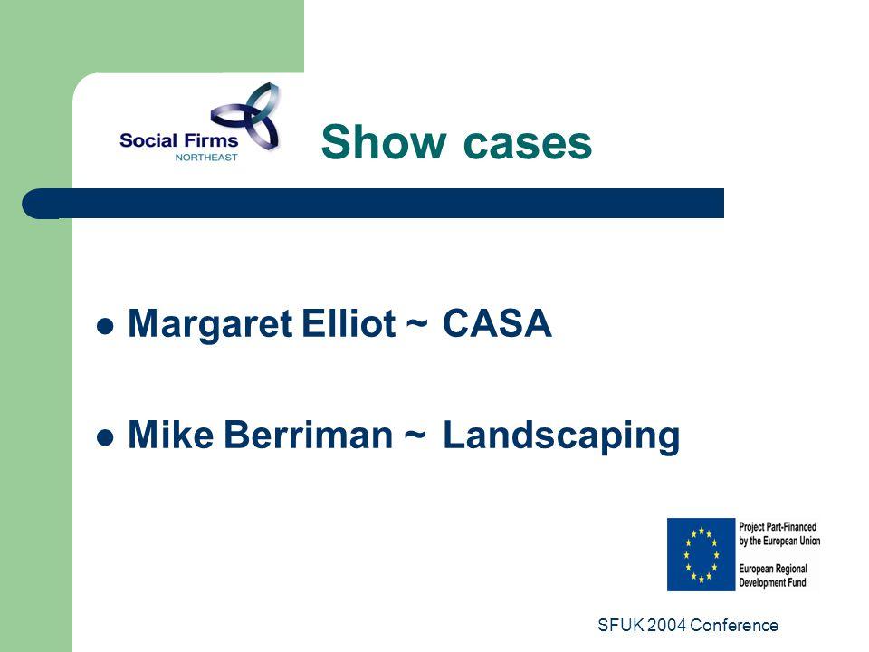 SFUK 2004 Conference Margaret Elliot ~CASA Mike Berriman ~Landscaping Show cases