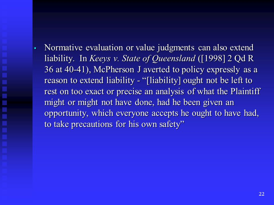 22 Normative evaluation or value judgments can also extend liability.