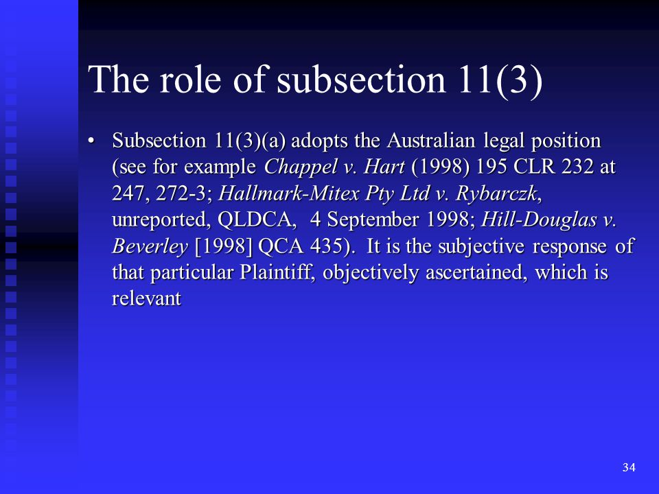 34 Subsection 11(3)(a) adopts the Australian legal position (see for example Chappel v.