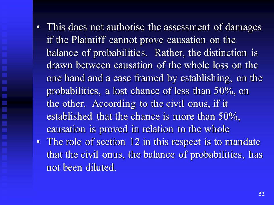 52 This does not authorise the assessment of damages if the Plaintiff cannot prove causation on the balance of probabilities.