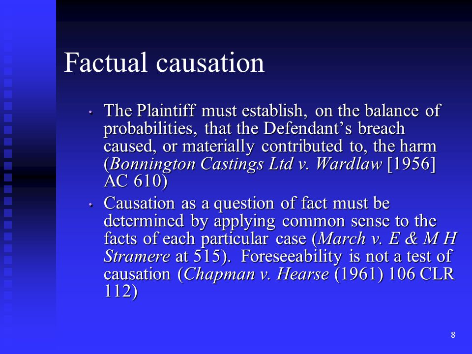 9 There is a positive aspect and a negative aspect to causation (for example, see the treatment of the question of causation by Jerrard JA, with whom the other members of the Court agreed, in Calvert v.