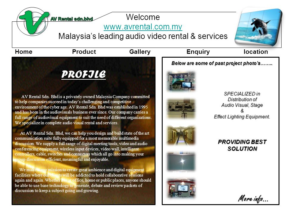 Welcome www.avrental.com.my Malaysia's leading audio video rental & services www.avrental.com.my SPECIALIZED in Distribution of Audio Visual, Stage & Effect Lighting Equipment.