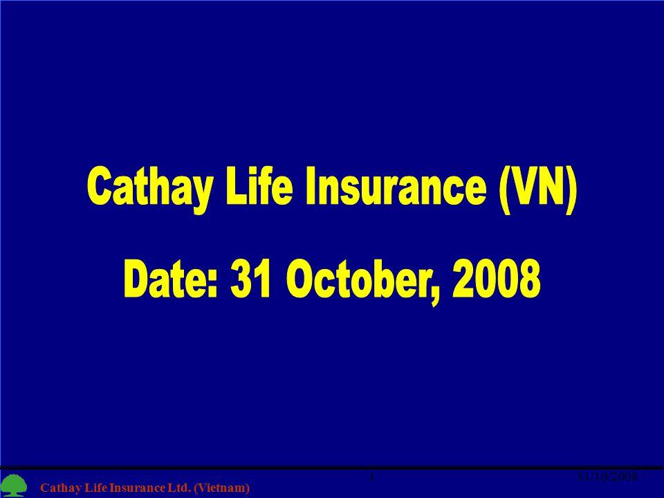 1 Cathay Life Insurance Ltd. (Vietnam) 31/10/20081