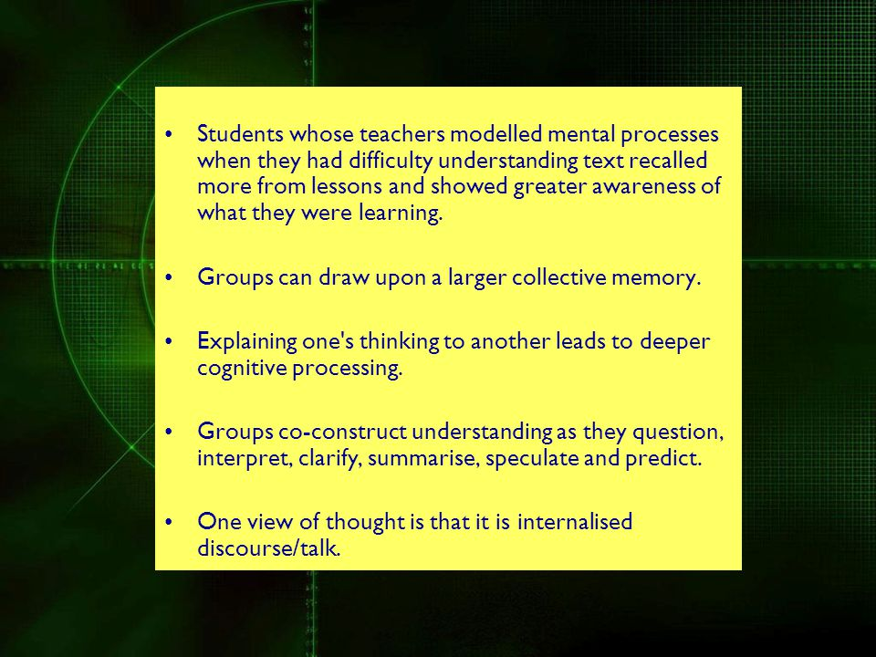Students whose teachers modelled mental processes when they had difficulty understanding text recalled more from lessons and showed greater awareness of what they were learning.