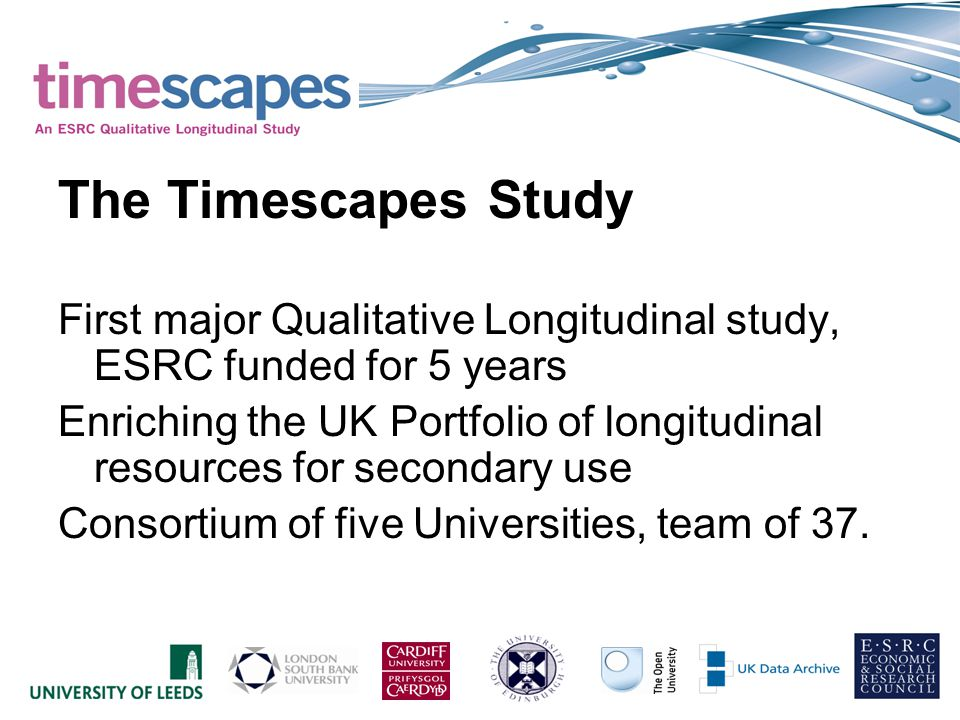 Two dimensions of Timescapes –Empirical research, key substantive themes –Timescapes Archive as national level dataset