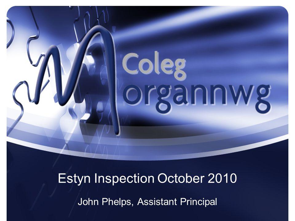 Estyn Inspection October 2010 John Phelps, Assistant Principal