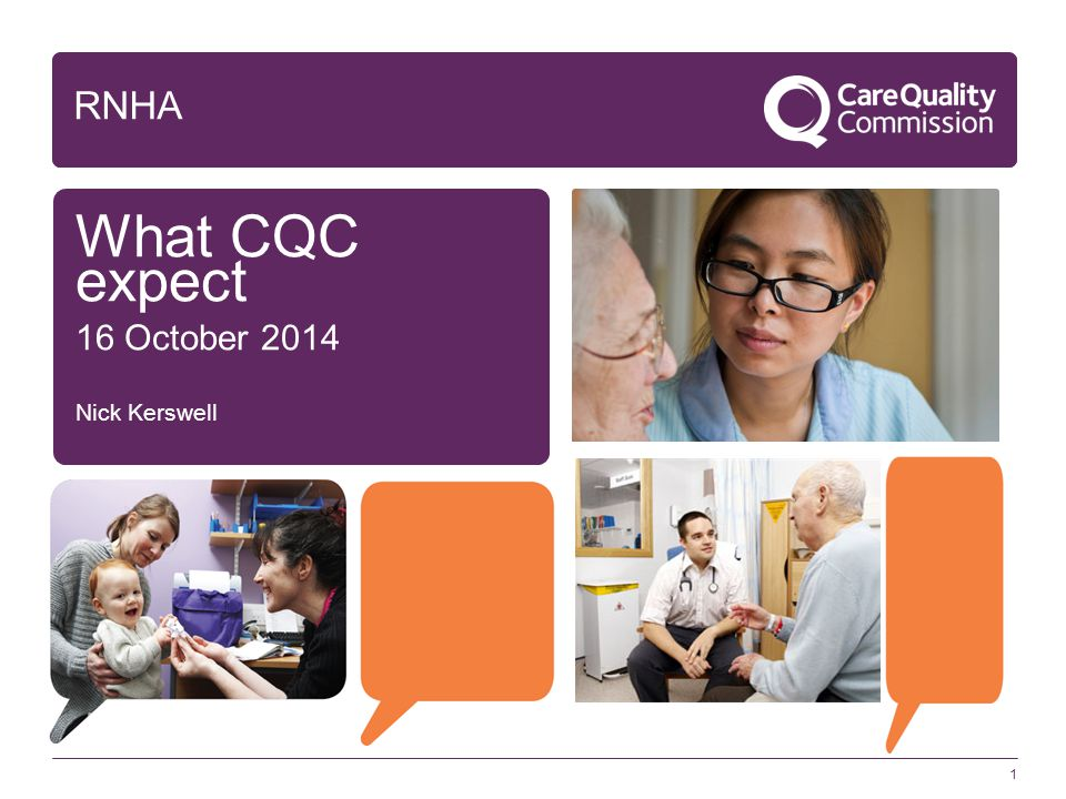 1 What CQC expect 16 October 2014 Nick Kerswell RNHA