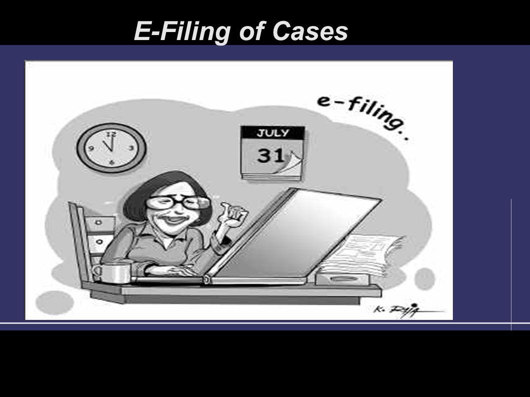E-Filing of Cases