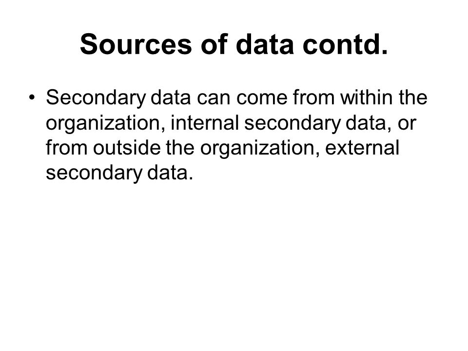 Sources of data contd.