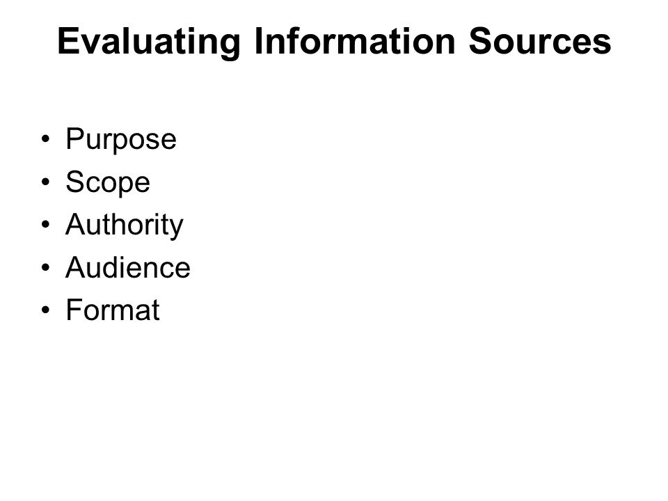 Evaluating Information Sources Purpose Scope Authority Audience Format