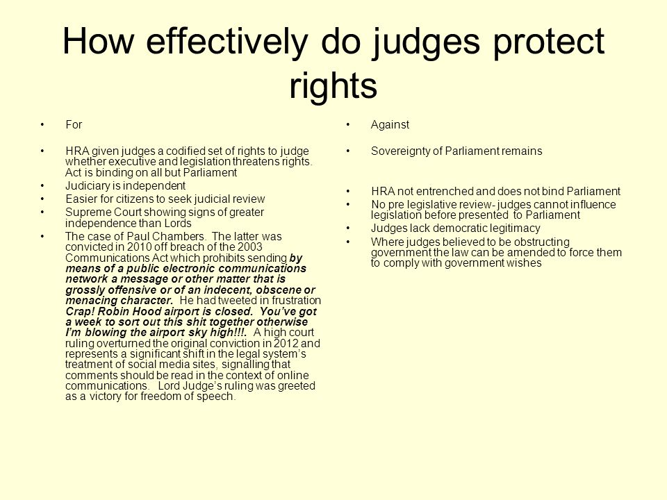 How effectively do judges protect rights For HRA given judges a codified set of rights to judge whether executive and legislation threatens rights.