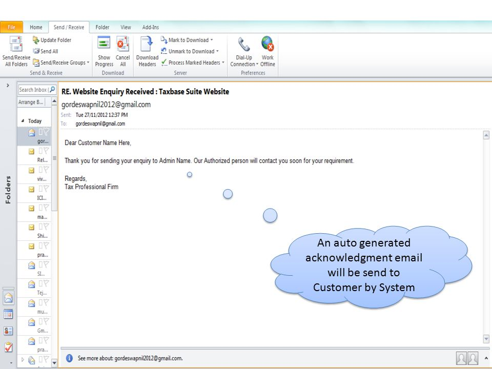 An auto generated acknowledgment email will be send to Customer by System