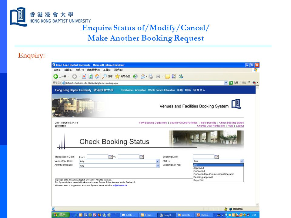 Enquire Status of/Modify/Cancel/ Make Another Booking Request Enquiry: