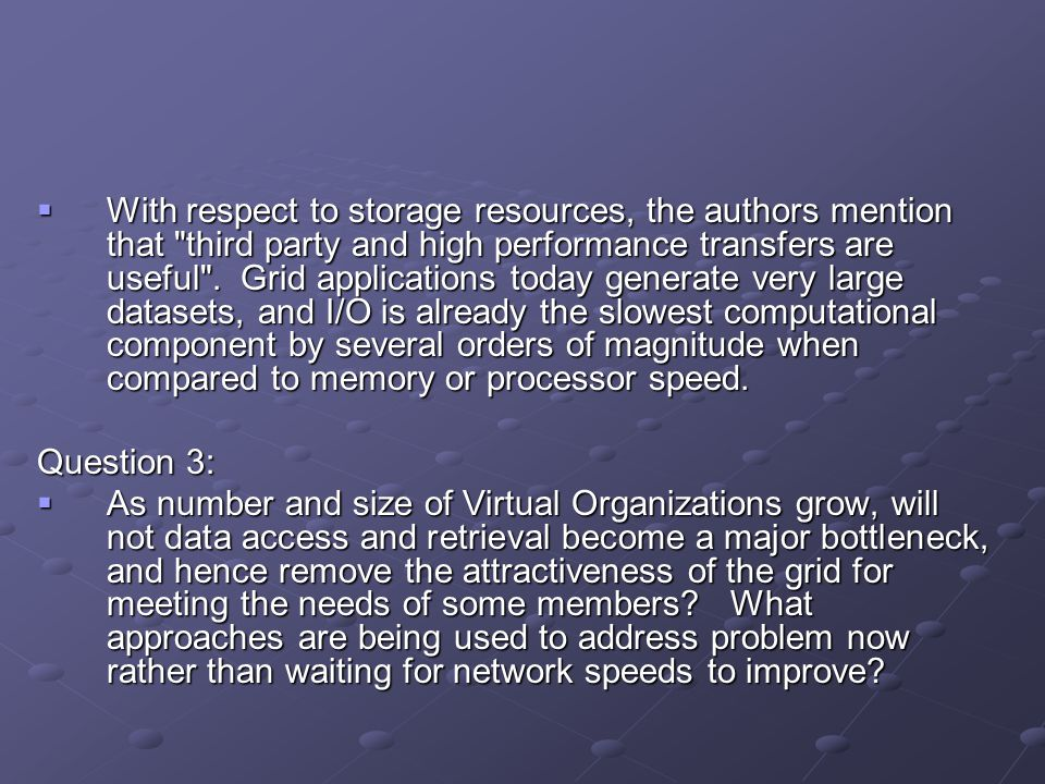  With respect to storage resources, the authors mention that third party and high performance transfers are useful .