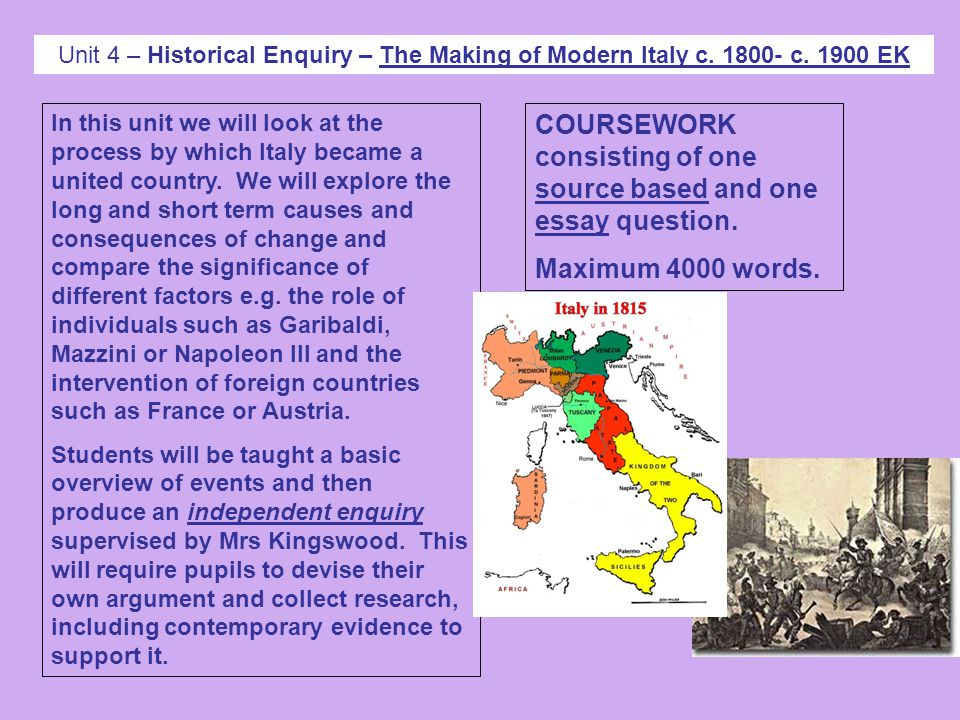 Unit 4 – Historical Enquiry – The Making of Modern Italy c.