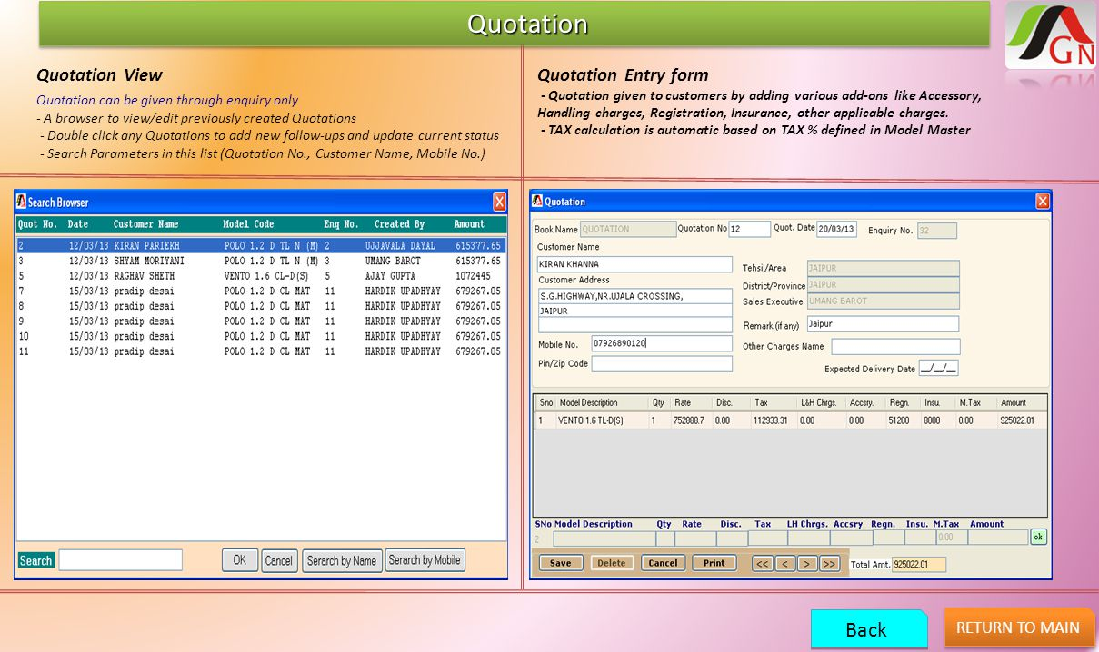 Quotation Quotation Quotation View Quotation can be given through enquiry only - A browser to view/edit previously created Quotations - Double click a