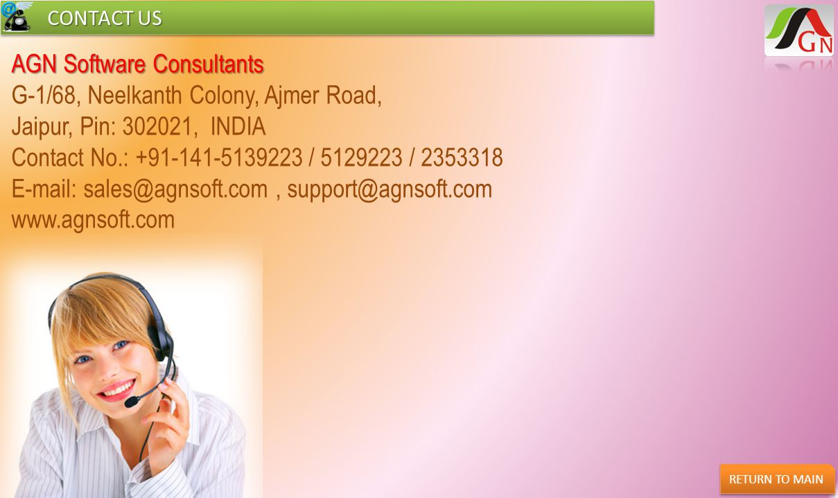 CONTACT US CONTACT US AGN Software Consultants G-1/68, Neelkanth Colony, Ajmer Road, Jaipur, Pin: 302021, INDIA Contact No.: +91-141-5139223 / 5129223