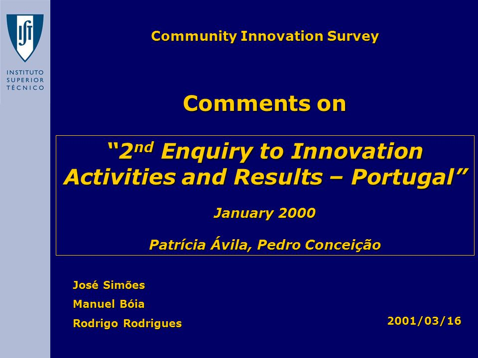 """José Simões Manuel Bóia Rodrigo Rodrigues Comments on 2001/03/16 Community Innovation Survey """"2 nd Enquiry to Innovation Activities and Results – Port"""
