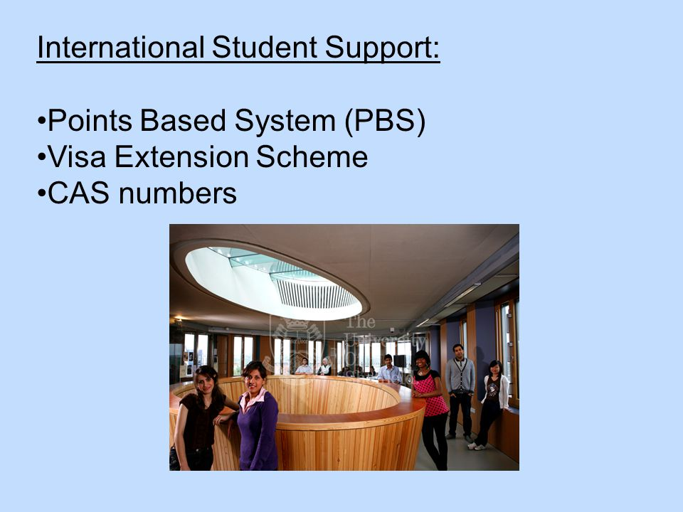 International Student Support: Points Based System (PBS) Visa Extension Scheme CAS numbers
