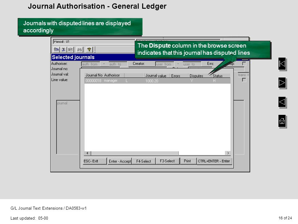 16 of 24 G/L Journal Text Extensions / DA0583-w1 Last updated: 05-00 Journal Authorisation - General Ledger Journals with disputed lines are displayed