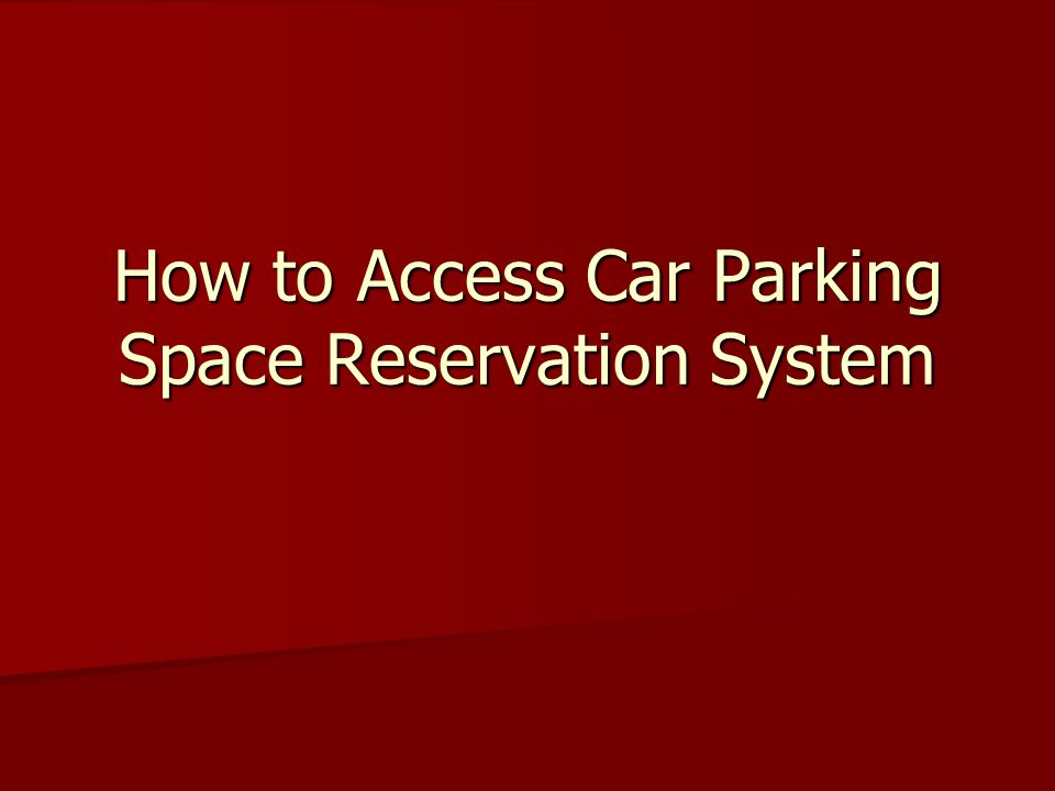 How to Access Car Parking Space Reservation System